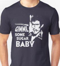 Evil Dead - Ash - Gimme Some Sugar, Baby Unisex T-Shirt