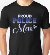 PROUD POLICE MOM SUPER CUTE WAY TO BRAG Unisex T-Shirt