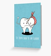 Tooth Series, Tooth Soon to Say Goodbye Greeting Card