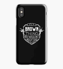 It's a Brown thing You Wouldn't Understand - Name  iPhone Case/Skin