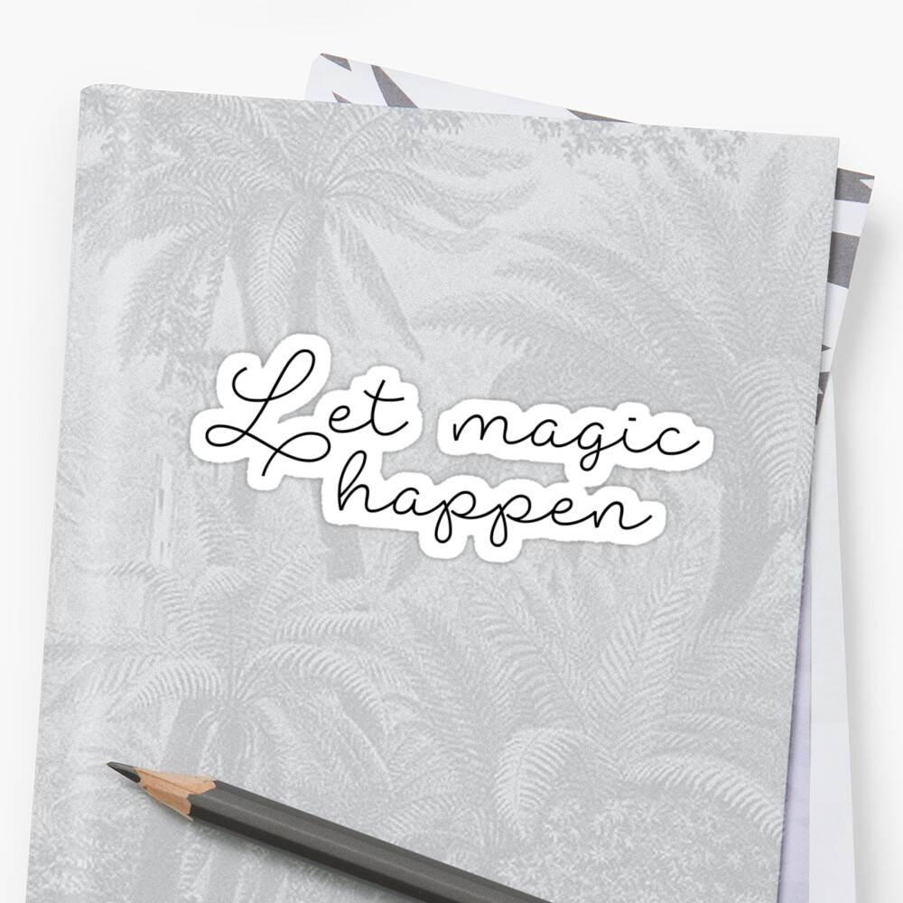 Let magic happen by caddystar