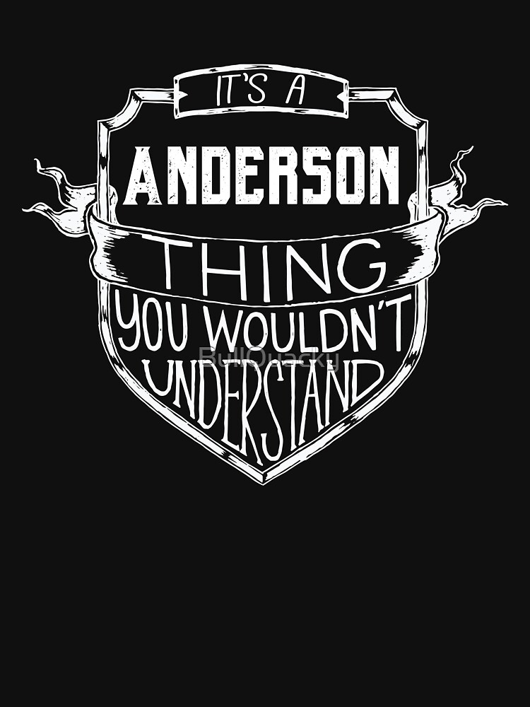 It's a Anderson thing You Wouldn't Understand - Name by BullQuacky
