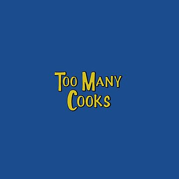Too Many Cooks by EIDO