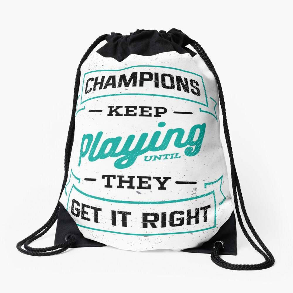 Champions Keep Playing  Drawstring Bag Front