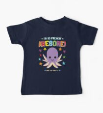 I'm So Freakin Awesome Shirt With Octopus  Baby Tee