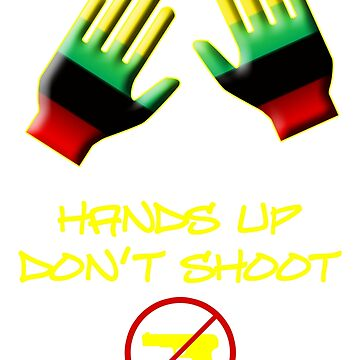 Hands Up Don't Shoot by oddmetersam