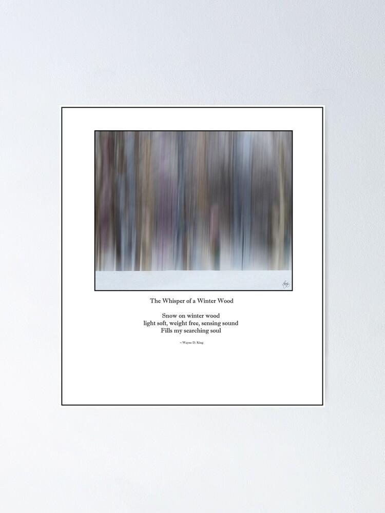 Alternate view of The Whisper of a Winter Wood Redux Haiku Poster