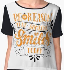 Be The Reason That Someone Smiles Today Women's Chiffon Top