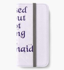 Pissed About Not Being A Mermaid iPhone Wallet/Case/Skin