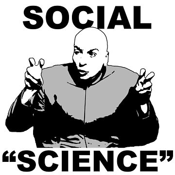 "SOCIAL ""SCIENCE"" by Calgacus"