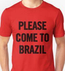Please Come To Brazil T Shirt (Black) T-Shirt Unisex T-Shirt
