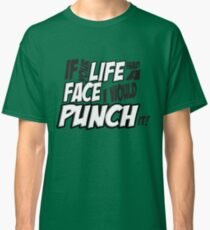 Scott Pilgrim Vs the World If your life had a face I would punch it! version 3 Classic T-Shirt