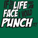 Scott Pilgrim Vs the World If your life had a face I would punch it! version 3 by ptelling