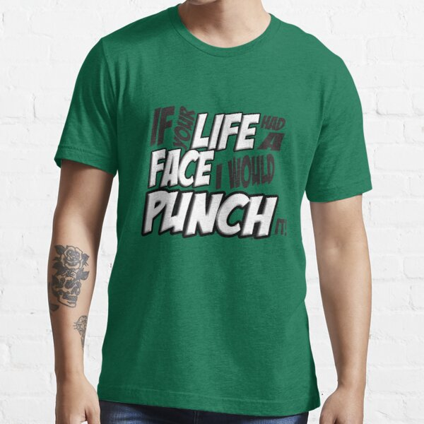 Scott Pilgrim Vs the World If your life had a face I would punch it! version 3 Essential T-Shirt