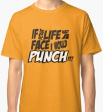 Scott Pilgrim Vs the World If your life had a face I would punch it! Classic T-Shirt