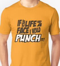 Scott Pilgrim Vs the World If your life had a face I would punch it! Unisex T-Shirt