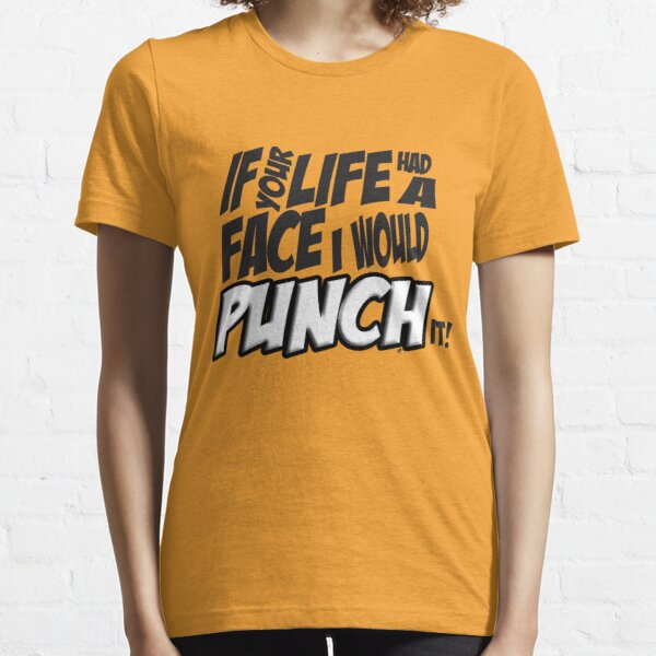 Scott Pilgrim Vs the World If your life had a face I would punch it! Essential T-Shirt