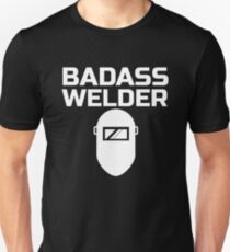 Badass Welder Unisex T-Shirt
