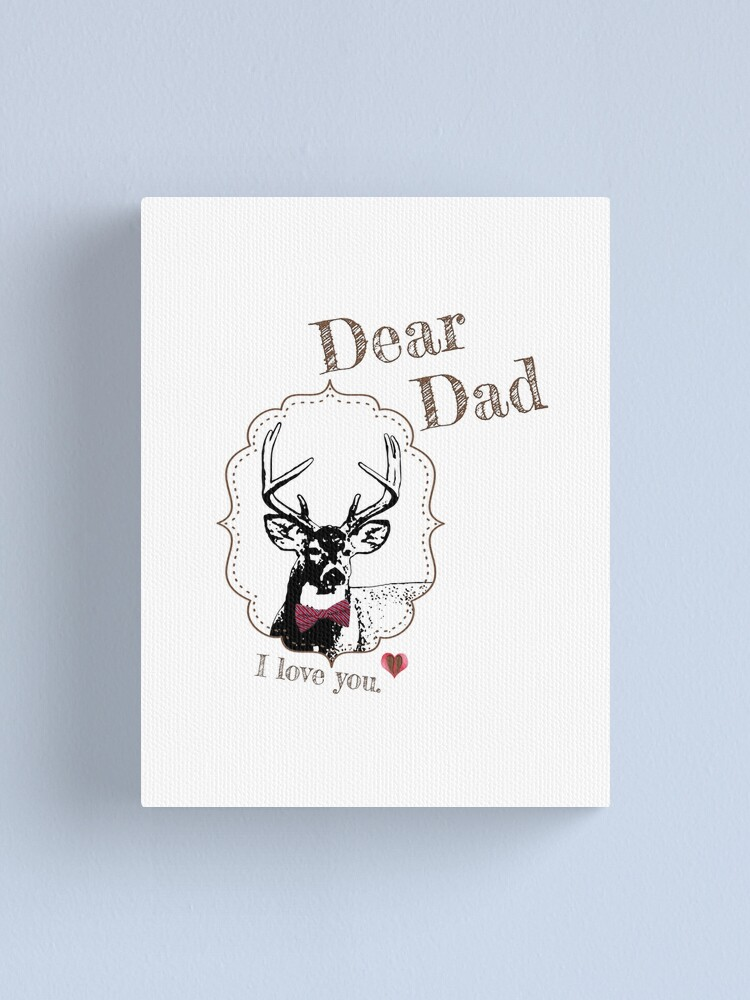 Alternate view of Deer Dad - I love my dear family Canvas Print