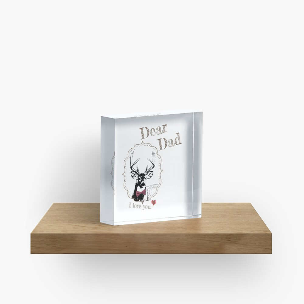 Deer Dad - I love my dear family Acrylic Block