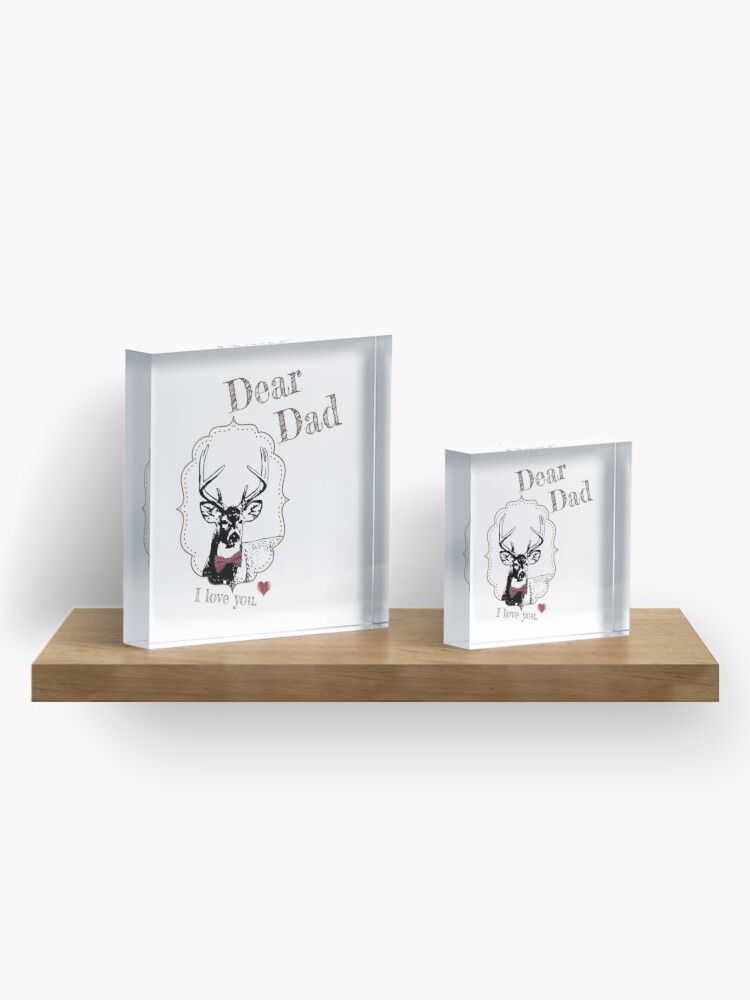Alternate view of Deer Dad - I love my dear family Acrylic Block