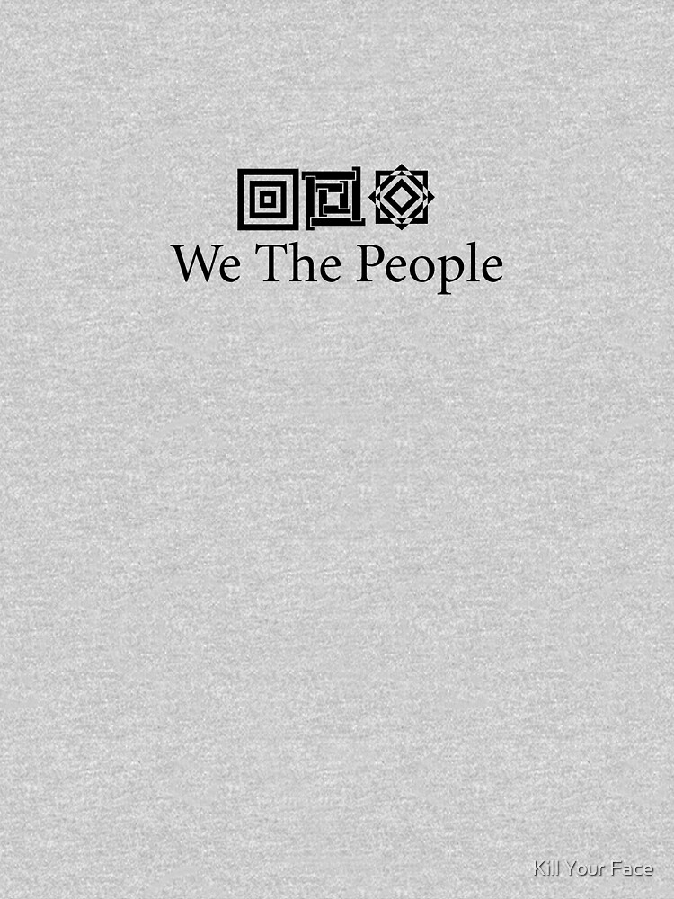 We the people. by killyourface