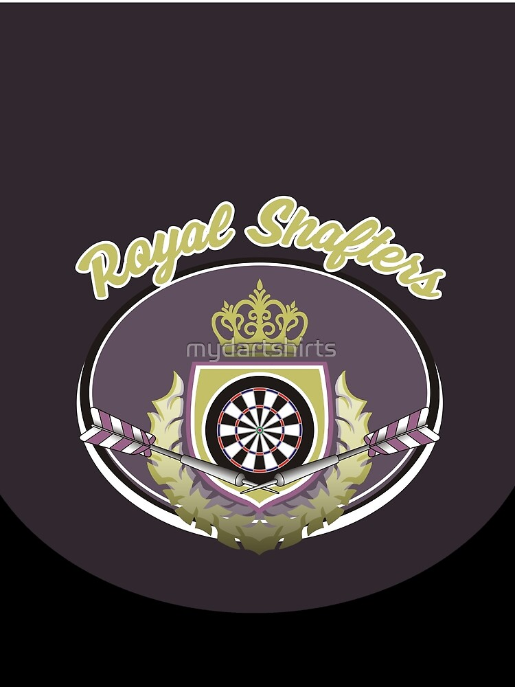 Royal Shafters Darts Team by mydartshirts