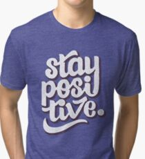 Stay Positive - Hand Lettering Retro Type Design Tri-blend T-Shirt