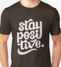 Stay Positive - Hand Lettering Retro Type Design Unisex T-Shirt
