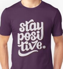 Stay Positive - Hand Lettering Retro Type Design Unisex T-Shirt