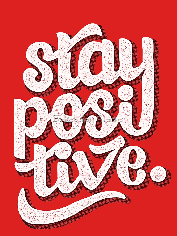 Stay Positive - Hand Lettering Retro Type Design | Unisex T-Shirt