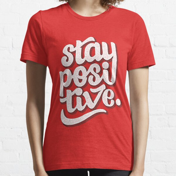 Stay Positive - Hand Lettering Retro Type Design Essential T-Shirt