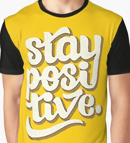 Stay Positive - Hand Lettering Retro Type Design Graphic T-Shirt