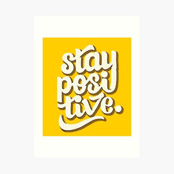 Stay Positive - Hand Lettering Retro Type Design Art Print