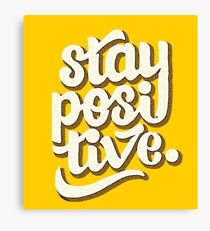 Stay Positive - Hand Lettering Retro Type Design Canvas Print