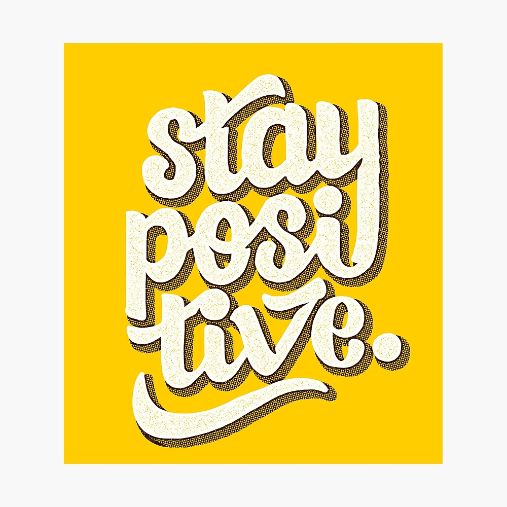 Stay Positive - Hand Lettering Retro Type Design Photographic Print