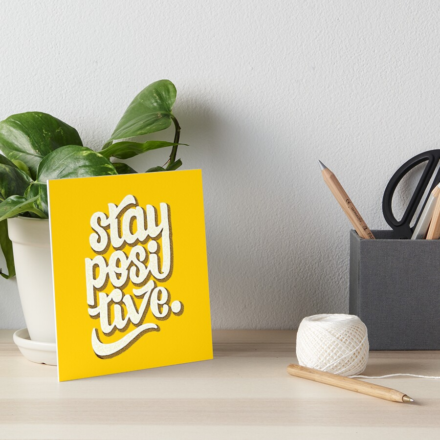 Stay Positive - Hand Lettering Retro Type Design Art Board Print