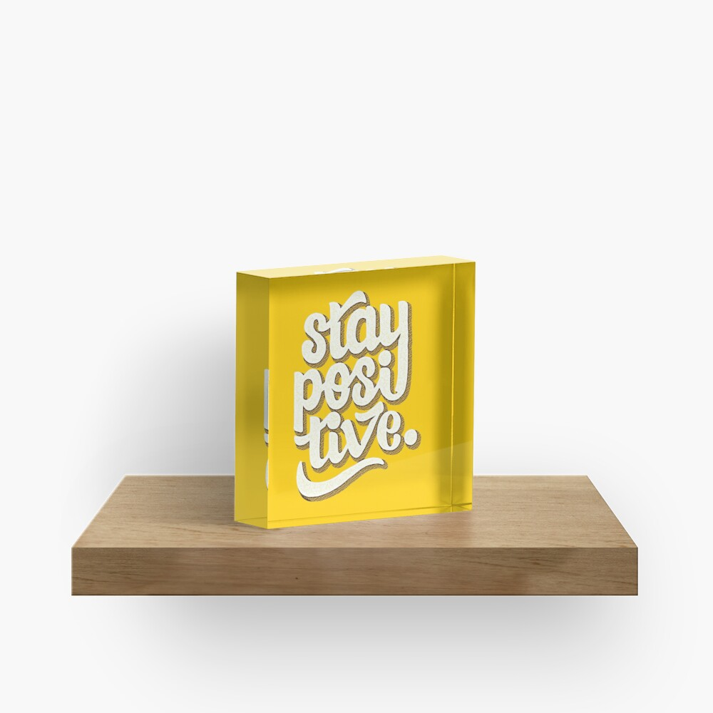 Stay Positive - Hand Lettering Retro Type Design Acrylic Block