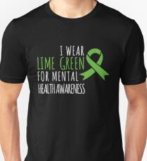 I wear lime green for mental health awareness Unisex T-Shirt