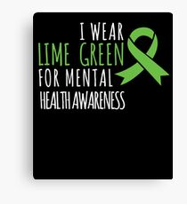I wear lime green for mental health awareness Canvas Print