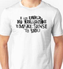 No Obligation To Make Sense (Black) Unisex T-Shirt
