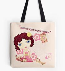 Hold on to Your Dreams Tote Bag