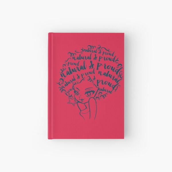 Natural and Proud - natural hair afro big hair black african Hardcover Journal