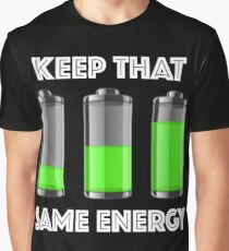 Keep That Same Energy Charged Up Graphic T-Shirt