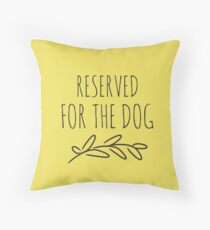 Reserved for the dog yellow Throw Pillow