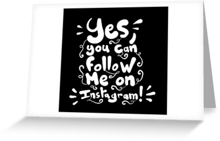 Yes you can follow me on instagram white greeting cards by yes you can follow me on instagram white by superfunky m4hsunfo
