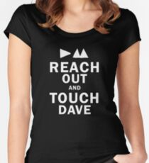 Reach Out And Touch Dave Women's Fitted Scoop T-Shirt