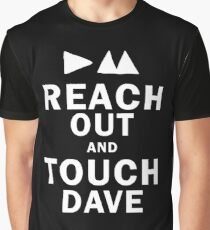 Reach Out And Touch Dave Graphic T-Shirt