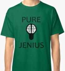 Pure Jenius Funny Quote Classic T-Shirt