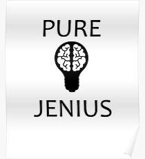 Pure Jenius Funny Quote Poster
